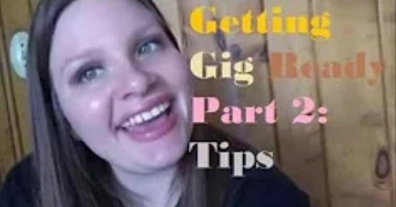 Getting Gig Ready Part 2 - Tips