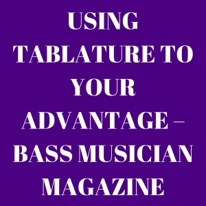 Using Tablature To Your Advantage