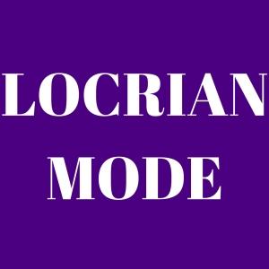 Locrian Mode